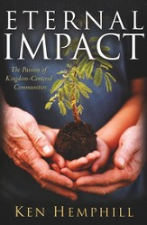 Eternal Impact: The Passion of Kingdom-Centered Communities