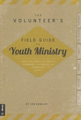 The Volunteer's Field Guide to Youth Ministry