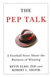 The Pep Talk: A Football Story about the Business of Winning - eBook