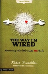 The Way I'm Wired Student Book: Discovering Who God Made Me to Be