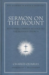 Sermon on the Mount: Restoring Christ's Message to the Modern Church