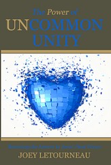 The Power of Uncommon Unity: Becoming the Answer to Jesus' Final Prayer - eBook