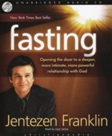 Fasting : Opening the door to a deeper, more intimate, more powerful relationship with God - Unabridged Audiobook on CD