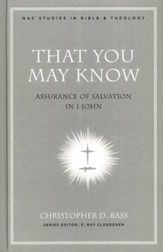 That You May Know: Assurance of Salvation in 1 John