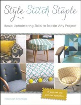 Style Stitch Staple: Basic Upholstering Skills to Tackle Any Project