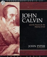 John Calvin and his passion for the majesty of God: Unabridged Audiobook on CD