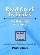 Read Greek by Friday: Creative Tools for Learning Volume 2