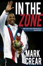 In the Zone: How to Get Over Your Obstacles and Succeed - eBook