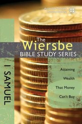 The Wiersbe Bible Study Series: 1 Samuel: Attaining Wealth That Money Can't Buy - eBook