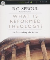 What is Reformed Theology?: Understanding the Basics - Unabridged Audiobook on CD