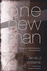 One New Man: The Cross and Racial Reconciliation in Pauline Theology