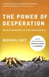 The Power of Desperation: Breakthroughs in Our Brokenness