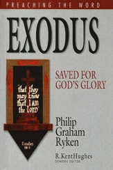 Exodus: Saved for God's Glory (Preaching the Word)