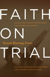 Faith on Trial: Would the Testimony of Matthew, Mark, Luke and John Stand Up in Court? / Revised - eBook