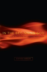 In the Beginning God: A Fresh Look at the Case for Original Monotheism - eBook