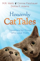 Heavenly Cat Tales: Devotions for Those Who Love Them - eBook