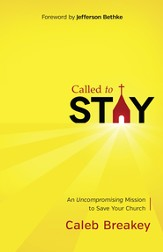 Called to Stay: An Uncompromising Mission to Save Your Church - eBook