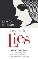 Beautiful Lies: You Are More Than *What Men Think *What the Mirror Reflects *What Magazines Tell You - eBook