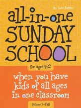 The All-In-One Sunday School Series Volume 1: Be Ready No Matter Who Shows Up (Ages 4-12)