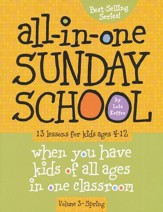 The All-In-One Sunday School Series Volume 3: Be Ready No Matter Who Shows Up (Ages 4-12)