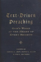 Text-Driven Preaching: God's Word at the Heart of Every Sermon