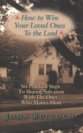 How to Win Your Loved Ones to the Lord - eBook