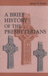 A Brief History of the Presbyterians