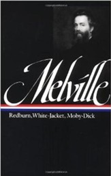 Herman Melville: Redburn, White-Jacket, Moby-Dick