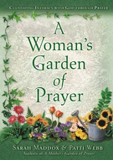A Woman's Garden of Prayer: Cultivating Intimacy with God Through Prayer / Digital original - eBook