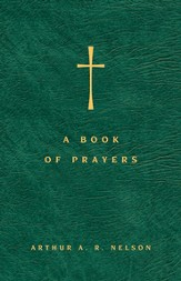 A Book of Prayers: A Guide to Public and Personal Intercession - eBook
