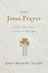 The Jesus Prayer: A Cry for Mercy, a Path of Renewal - eBook
