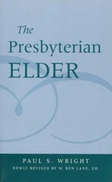 The Presbyterian Elder (Newly Revised)