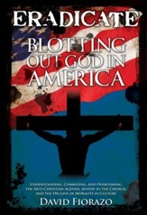 ERADICATE: Blotting Out God in America