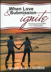When Love and Submission Ignite: Secrets to an Incredible Love Relationship