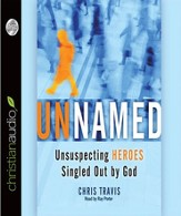 Unnamed: Unsuspecting Heroes Singled Out by God Unabridged Audiobook on CD