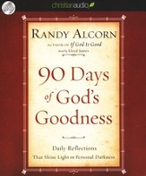 90 Days of God's Goodness: Daily Reflections That Shine Light on Personal Darkness Unabridged Audiobook on CD