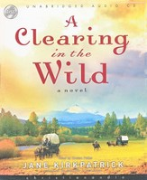 A Clearing in the Wild, Change and Cherish Series #1 Audiobook on CD