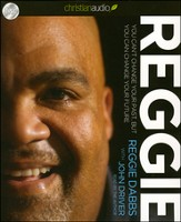 Reggie: You Can't Change Your Past, But You Can Change Your Future Unabridged Audiobook on CD