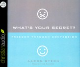 What's Your Secret?: Freedom Through Confession Unabridged Audiobook on CD
