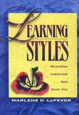 Learning Styles: Teaching Everyone God Gave You to Teach