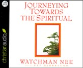 Journeying Towards the Spiritual: A Digest of The Spiritual Man Unabridged Audiobook on CD