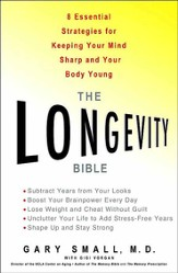 The Longevity Bible: 8 Essential Strategies For Keeping Your Mind Sharp and Your Body Young - eBook