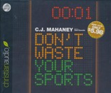 Don't Waste Your Sports Unabridged Audiobook on CD