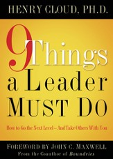 9 Things a Leader Must Do: How to Go to the Next Level-And Take Others With You - eBook