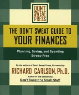 The Don't Sweat Guide to Your Finances: Planning, Saving, and Spending Stress-Free - eBook