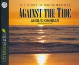 Against the Tide: The Story of Watchman Nee Unabridged Audiobook on CD