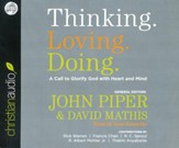 Thinking. Loving. Doing.: A Call to Glorify God with Heart and Mind Unabridged Audiobook on CD