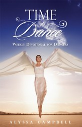 Time to Dance: Weekly Devotional for Dancers - eBook
