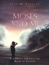 Moses and Me: A Journey through the Book of Exodus - eBook