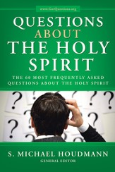 Questions about the Holy Spirit: The 60 Most Frequently Asked Questions about the Holy Spirit - eBook
